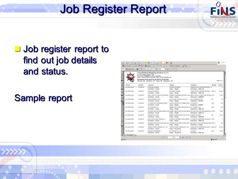 Job Register Report Job register report to find out job details and status.