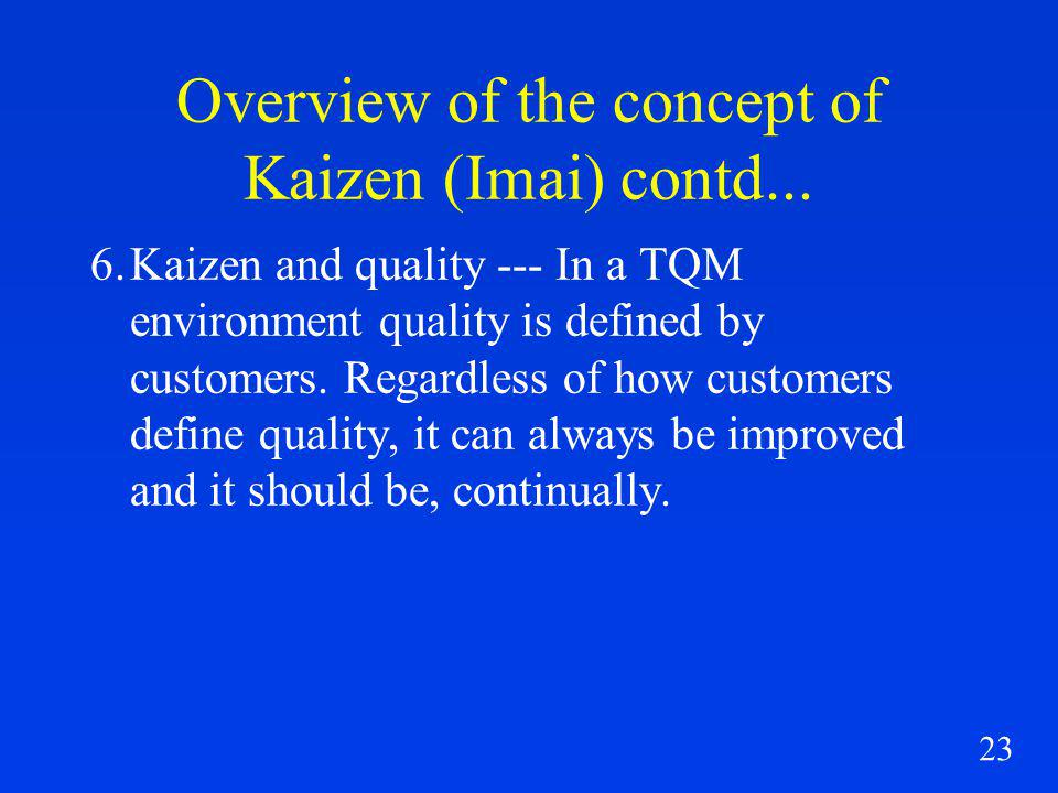 23 Overview of the concept of Kaizen (Imai) contd...