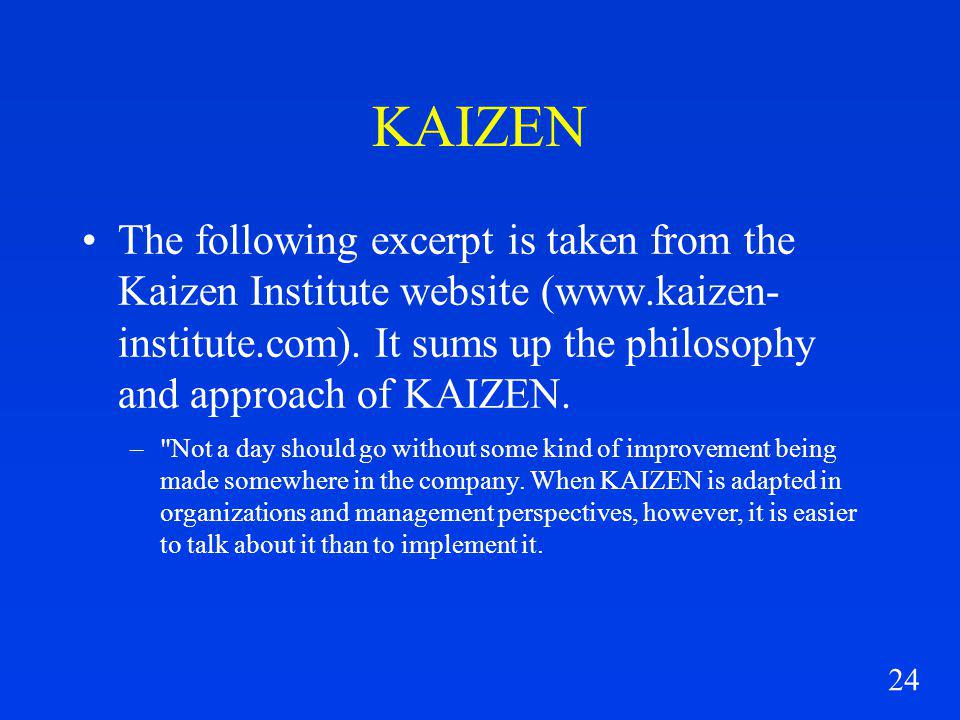 24 KAIZEN The following excerpt is taken from the Kaizen Institute website (www.kaizen- institute.com).