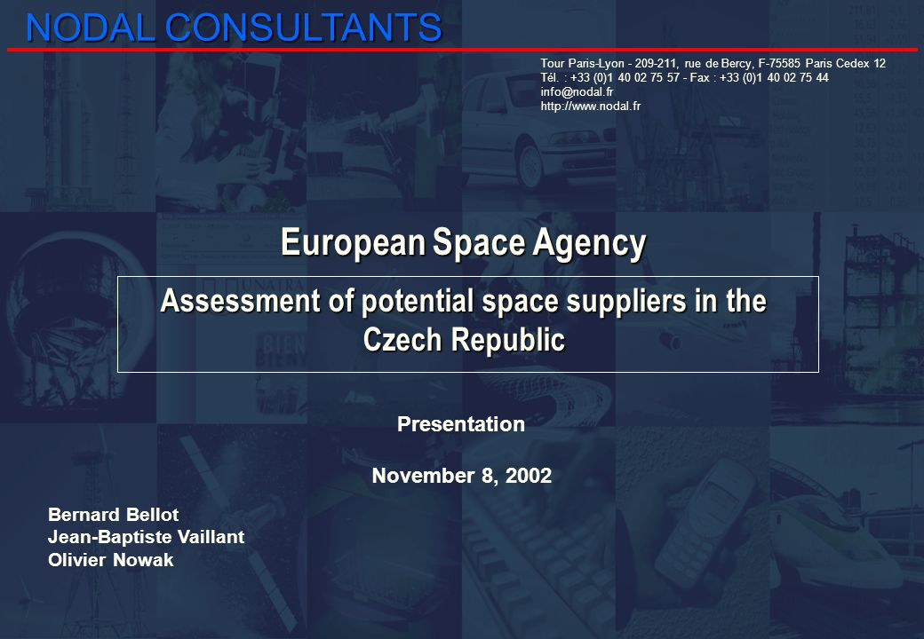 European Space Agency Assessment of potential space suppliers in the Czech Republic NODAL CONSULTANTS Tour Paris-Lyon , rue de Bercy, F Paris Cedex 12 Tél.
