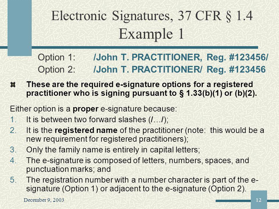 December 9, 200312 Electronic Signatures, 37 CFR § 1.4 Example 1 Option 1:/John T.