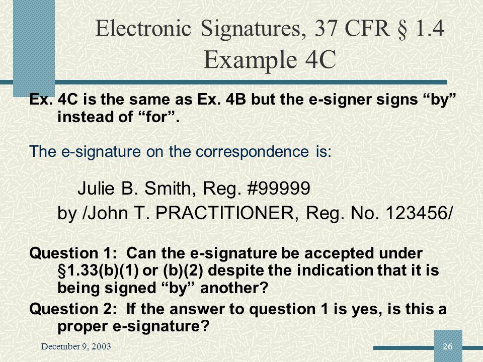 December 9, 200326 Electronic Signatures, 37 CFR § 1.4 Example 4C Ex.