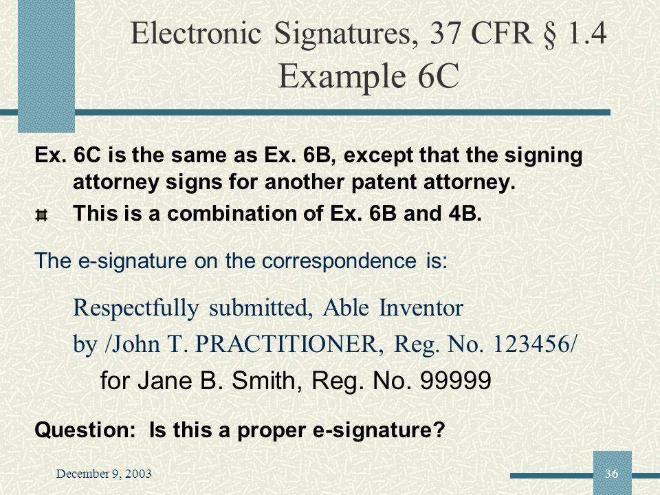 December 9, 200336 Electronic Signatures, 37 CFR § 1.4 Example 6C Ex.