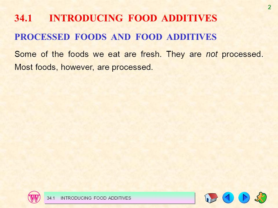 3 Figure 34.1 Some unprocessed foods. 34.1 INTRODUCING FOOD ADDITIVES
