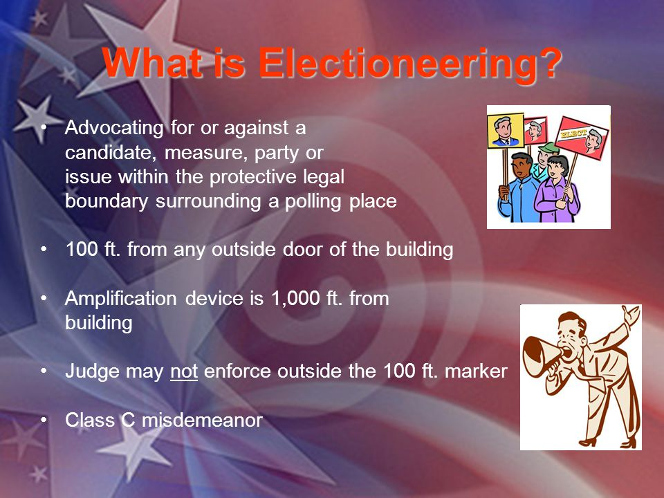 What is Electioneering.