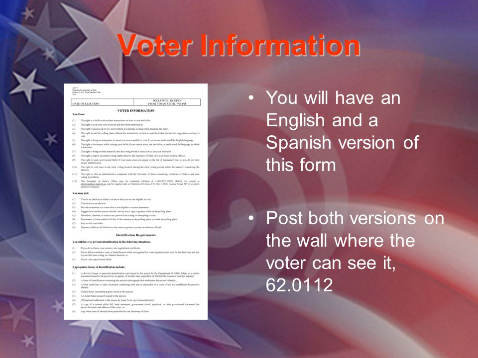Voter Information You will have an English and a Spanish version of this form Post both versions on the wall where the voter can see it, 62.0112