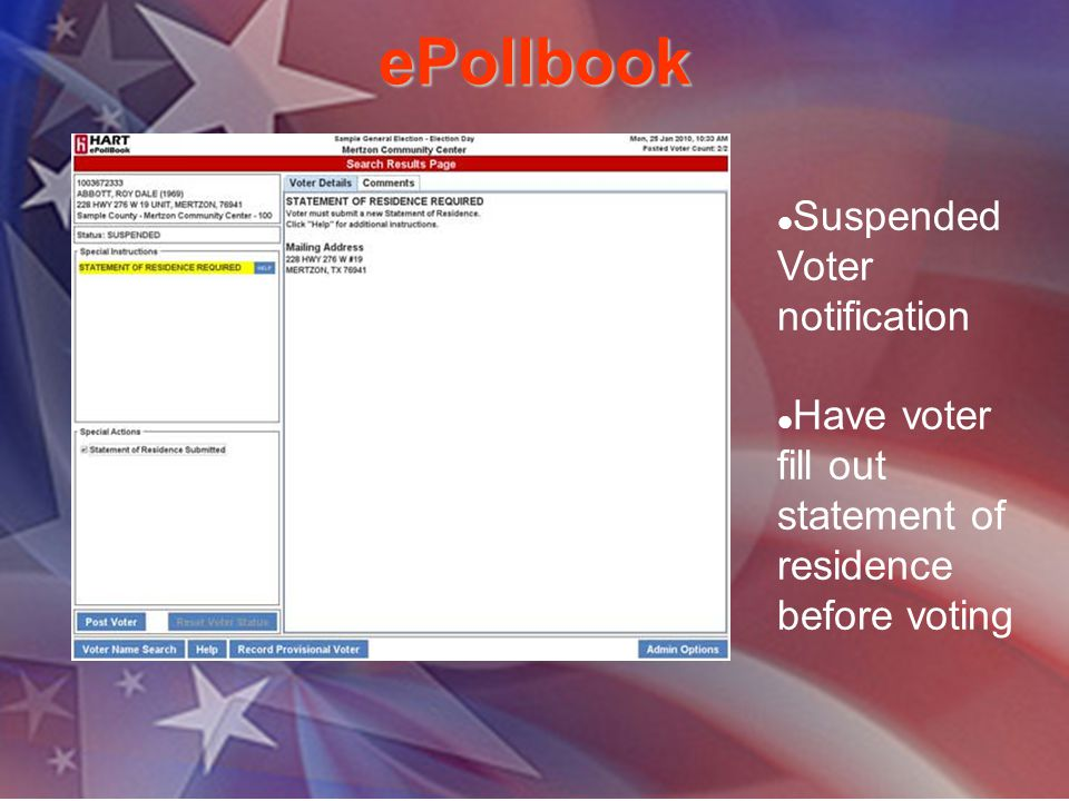 ePollbook Suspended Voter notification Have voter fill out statement of residence before voting