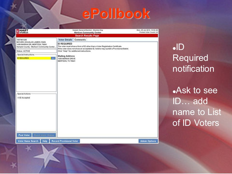 ePollbook ID Required notification Ask to see ID… add name to List of ID Voters