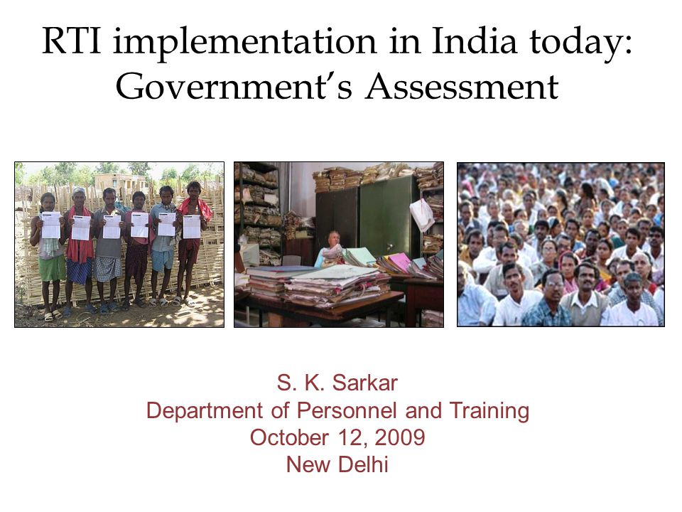 RTI implementation in India today: Governments Assessment S.