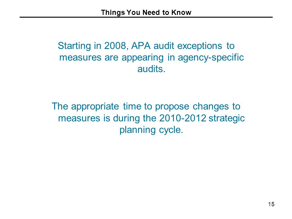 Things You Need to Know Starting in 2008, APA audit exceptions to measures are appearing in agency-specific audits.