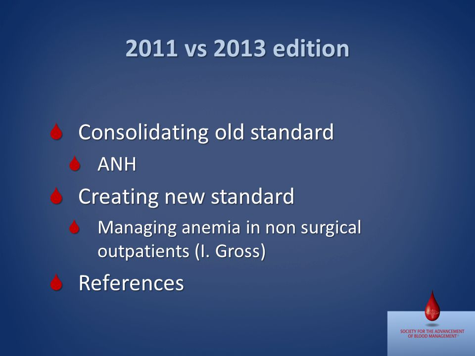 Consolidating old standard Consolidating old standard ANH ANH Creating new standard Creating new standard Managing anemia in non surgical outpatients (I.