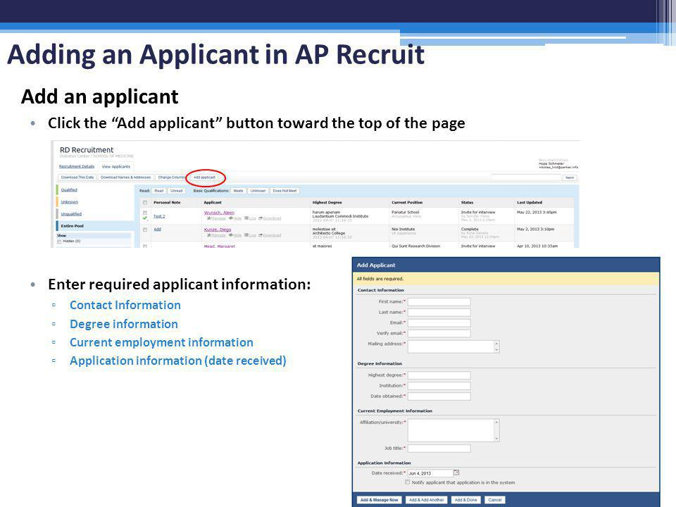Adding an Applicant in AP Recruit Add an applicant Click the Add applicant button toward the top of the page Enter required applicant information: Con