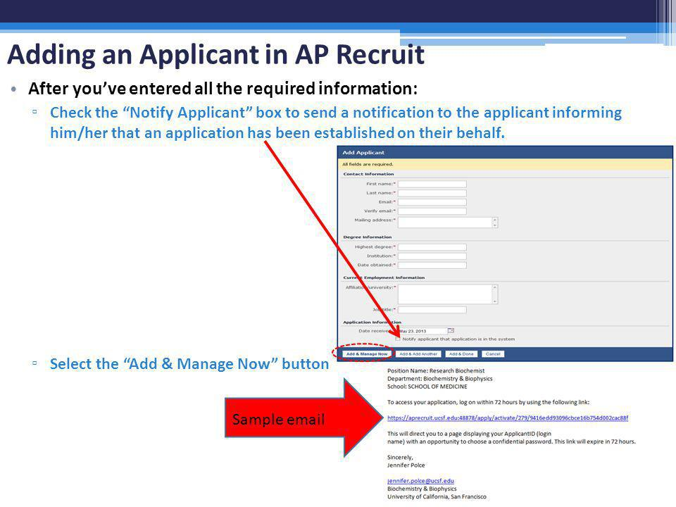 Adding an Applicant in AP Recruit After youve entered all the required information: Check the Notify Applicant box to send a notification to the appli