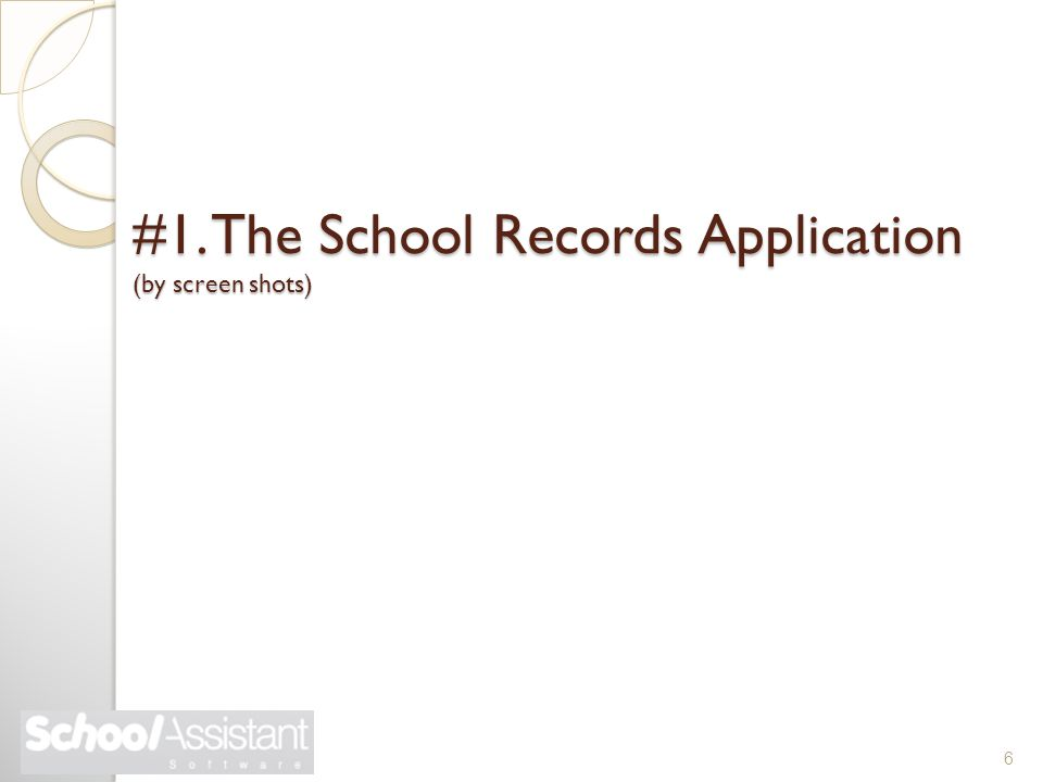 #1. The School Records Application (by screen shots) 6