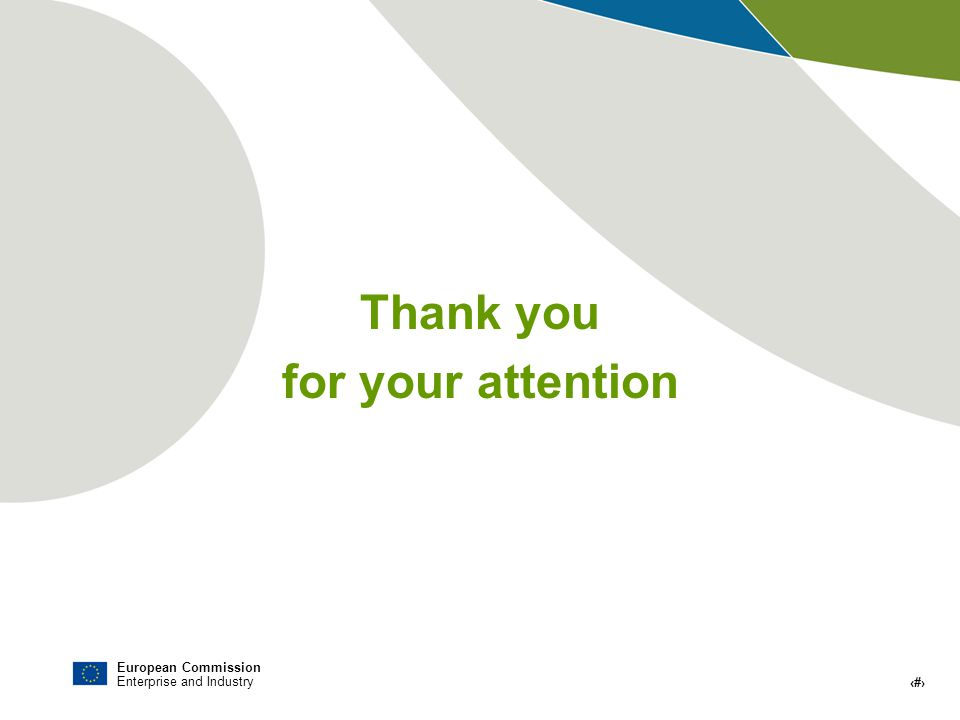 European Commission Enterprise and Industry # Thank you for your attention