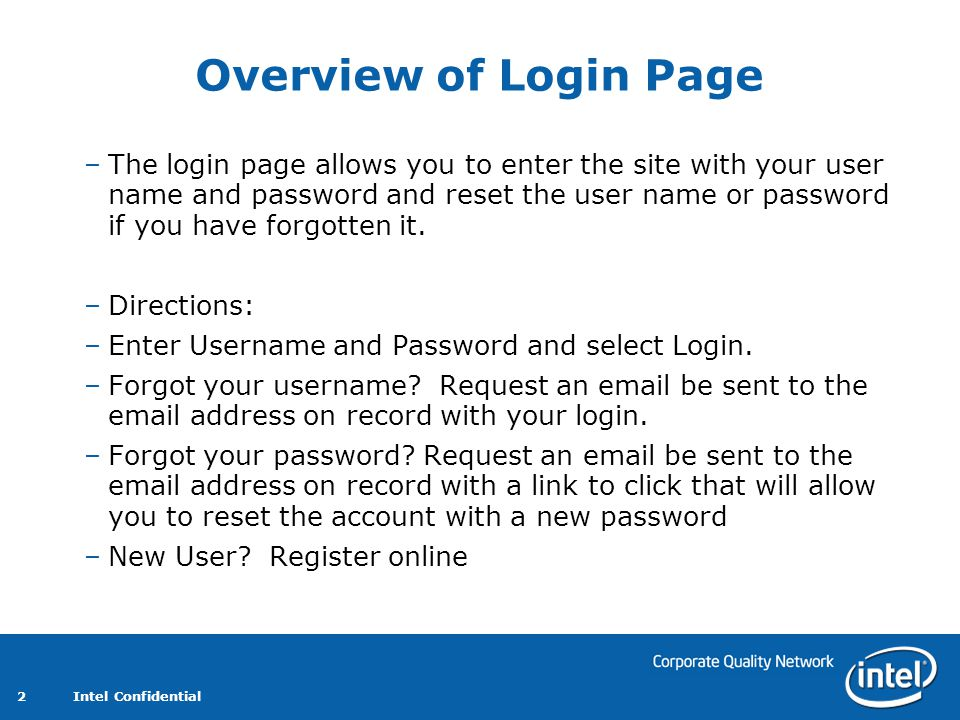 Intel Confidential 2 Overview of Login Page –The login page allows you to enter the site with your user name and password and reset the user name or password if you have forgotten it.