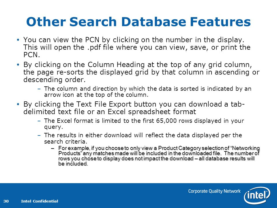 Intel Confidential 30 Other Search Database Features You can view the PCN by clicking on the number in the display.