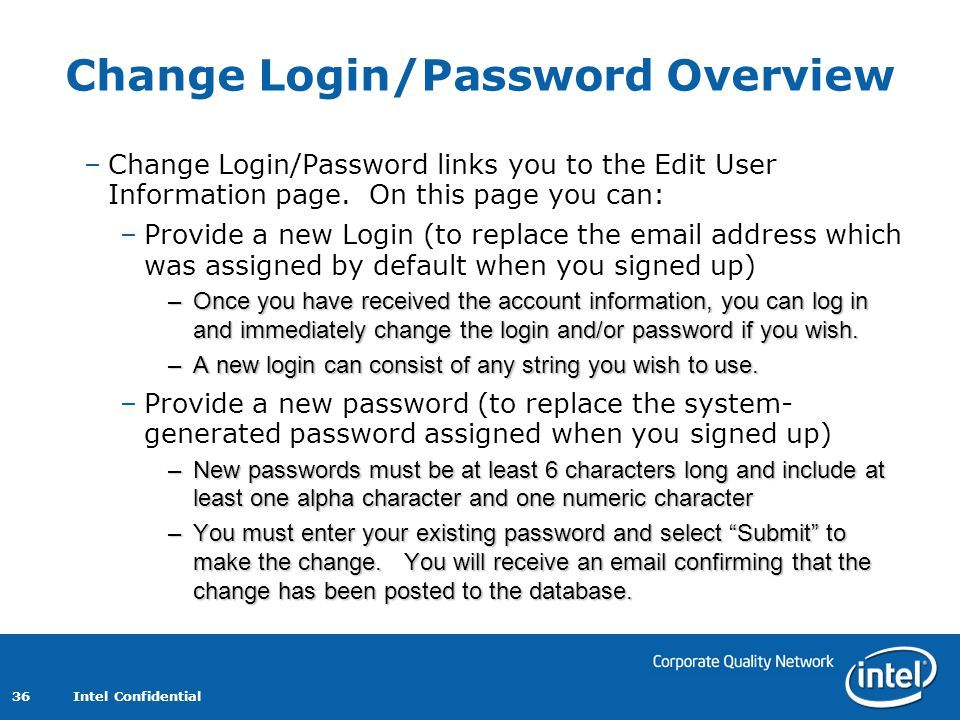Intel Confidential 36 Change Login/Password Overview –Change Login/Password links you to the Edit User Information page.