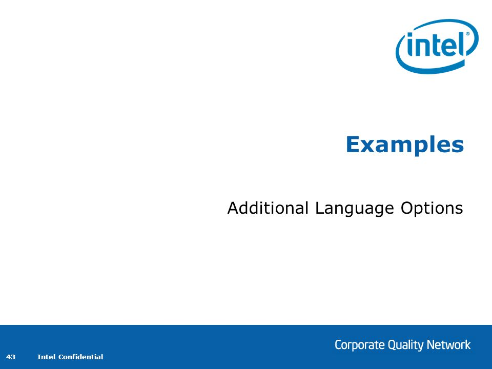 Intel Confidential 43 Examples Additional Language Options