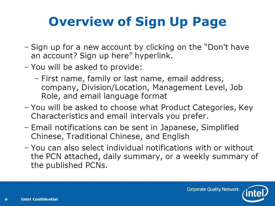 Intel Confidential 6 Overview of Sign Up Page –Sign up for a new account by clicking on the Don t have an account.