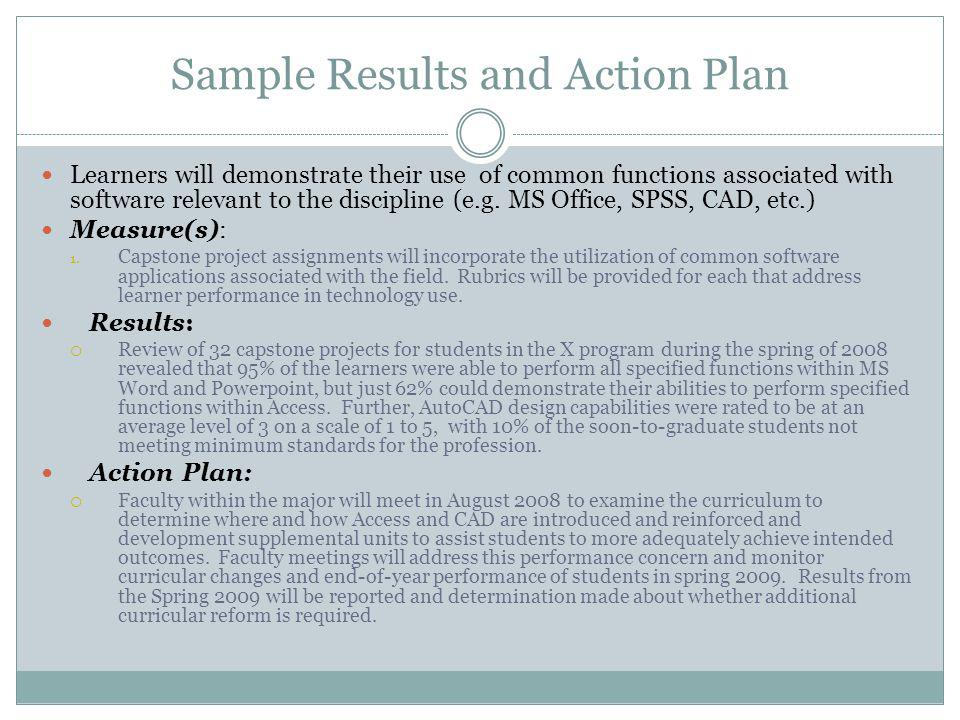 Sample Results and Action Plan Learners will demonstrate their use of common functions associated with software relevant to the discipline (e.g.