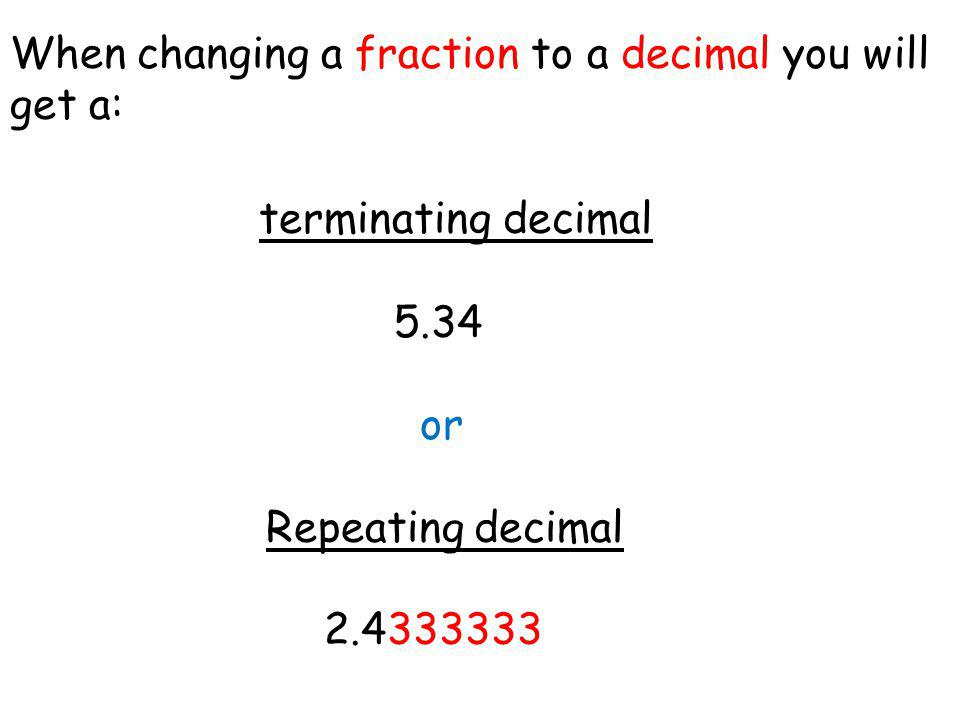 Example #1 Write the rational number (fraction) as a decimal.