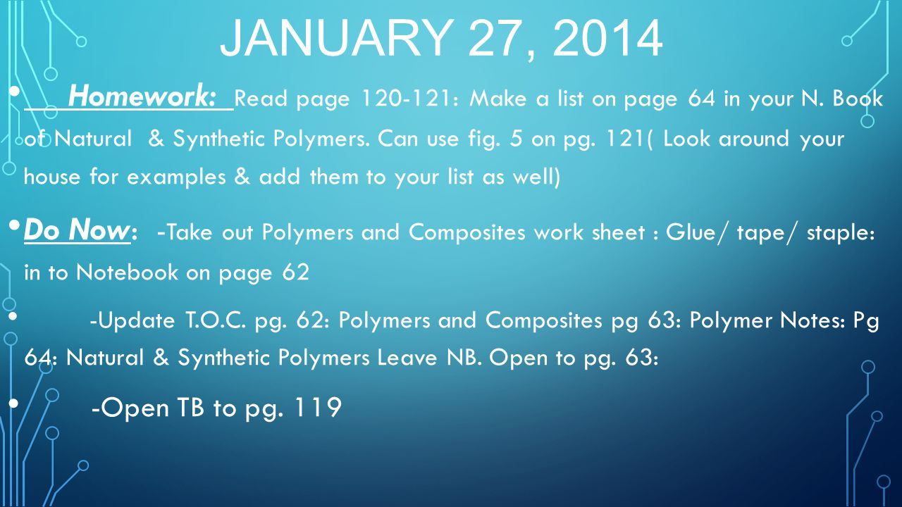 JANUARY 27, 2014 Homework: Read page 120-121: Make a list on page 64 in your N.