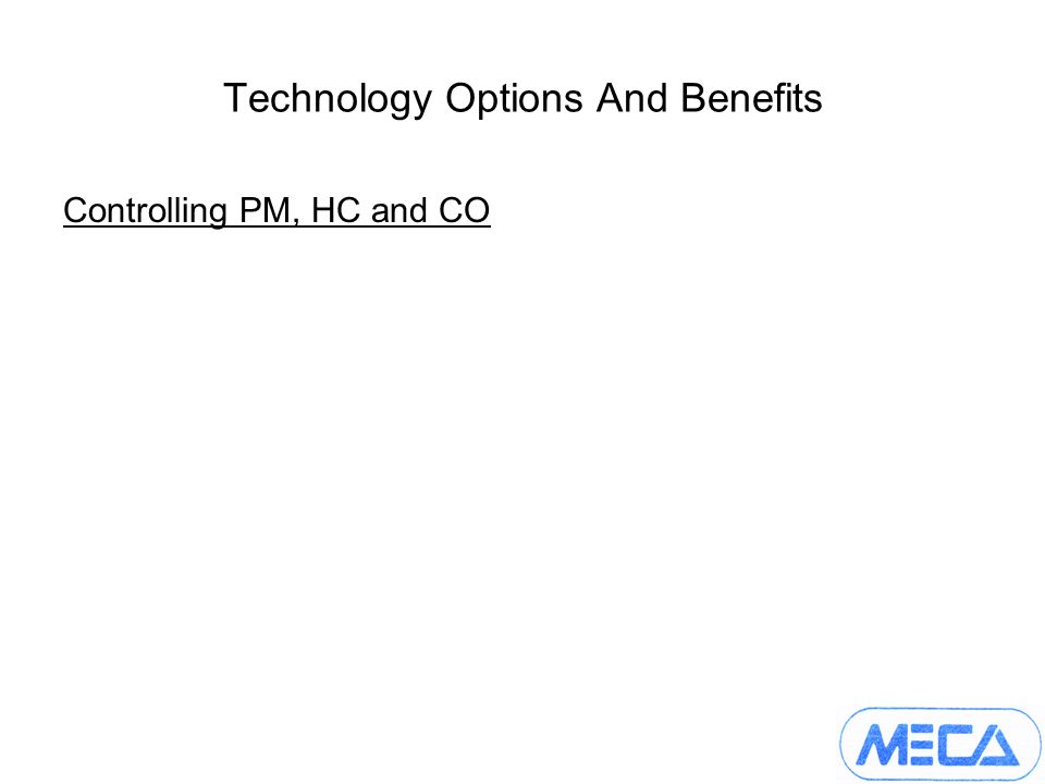 Technology Options And Benefits Controlling PM, HC and CO