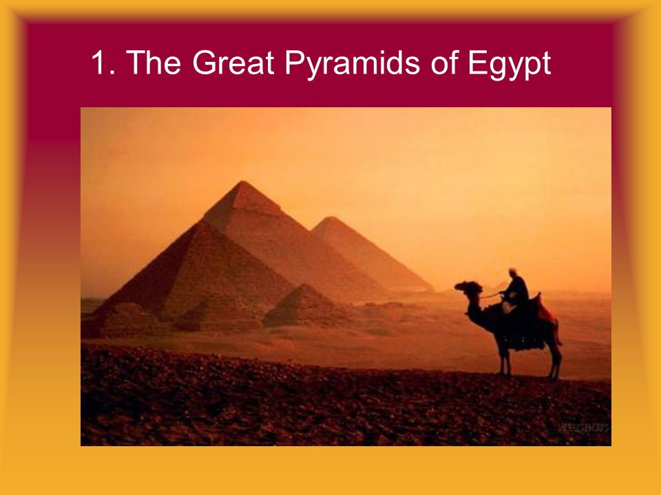1. The Great Pyramids of Egypt