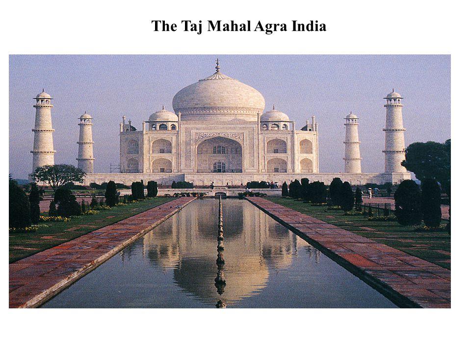 2. The Taj Mahal The Taj Mahal Agra India