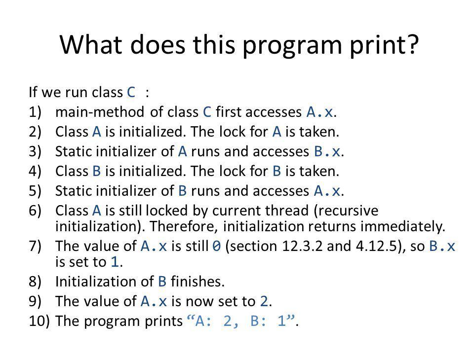 If we run class C : 1)main-method of class C first accesses A.x.