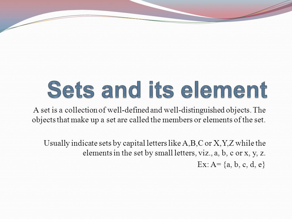 Methods of describing a set There are two methods of describing a set.