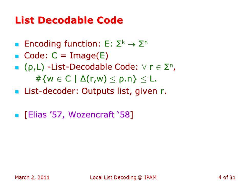 of 31 Local (Unique) Decoding ρ-decoder: ρ-decoder: Has access to r s.t.