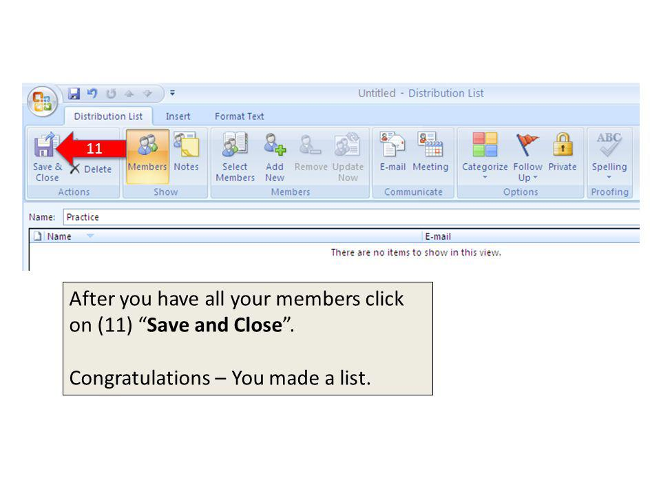 11 After you have all your members click on (11) Save and Close. Congratulations – You made a list.