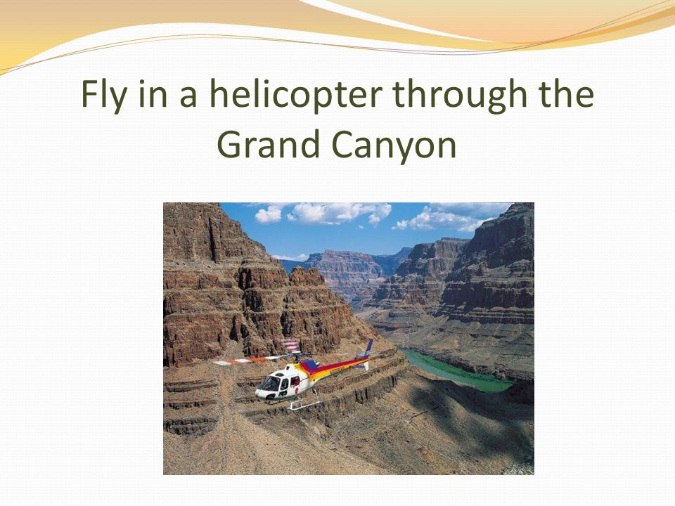 Fly in a helicopter through the Grand Canyon