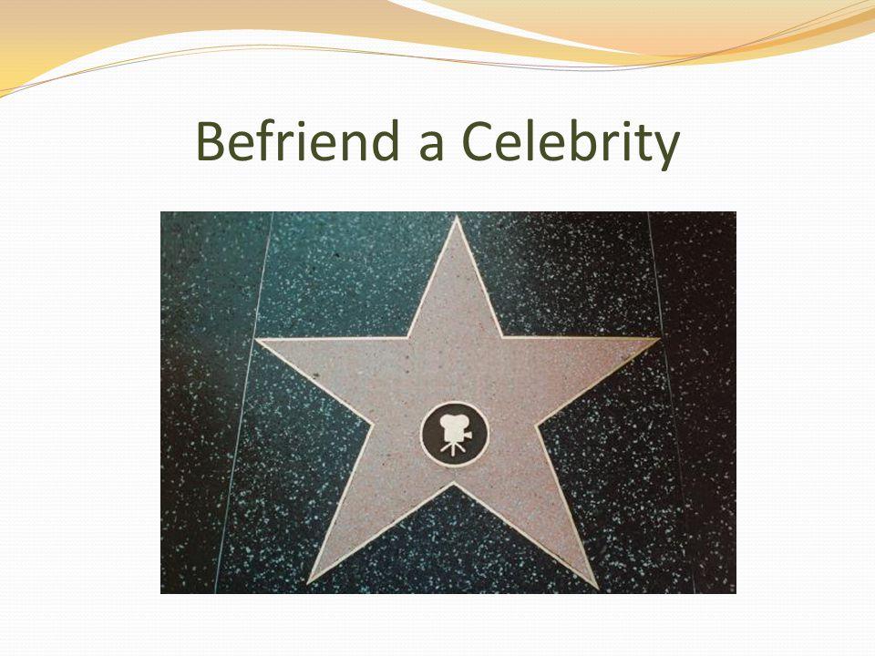 Befriend a Celebrity