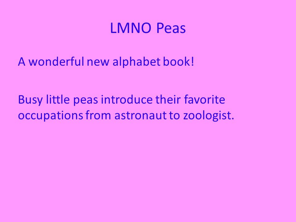 LMNO Peas A wonderful new alphabet book.