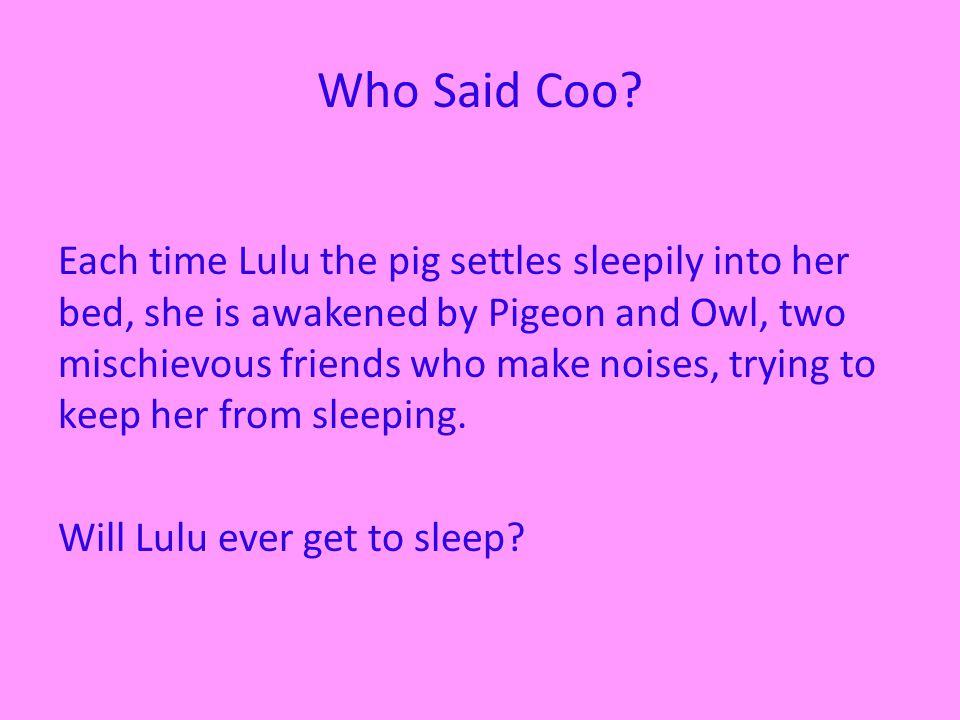 Who Said Coo.