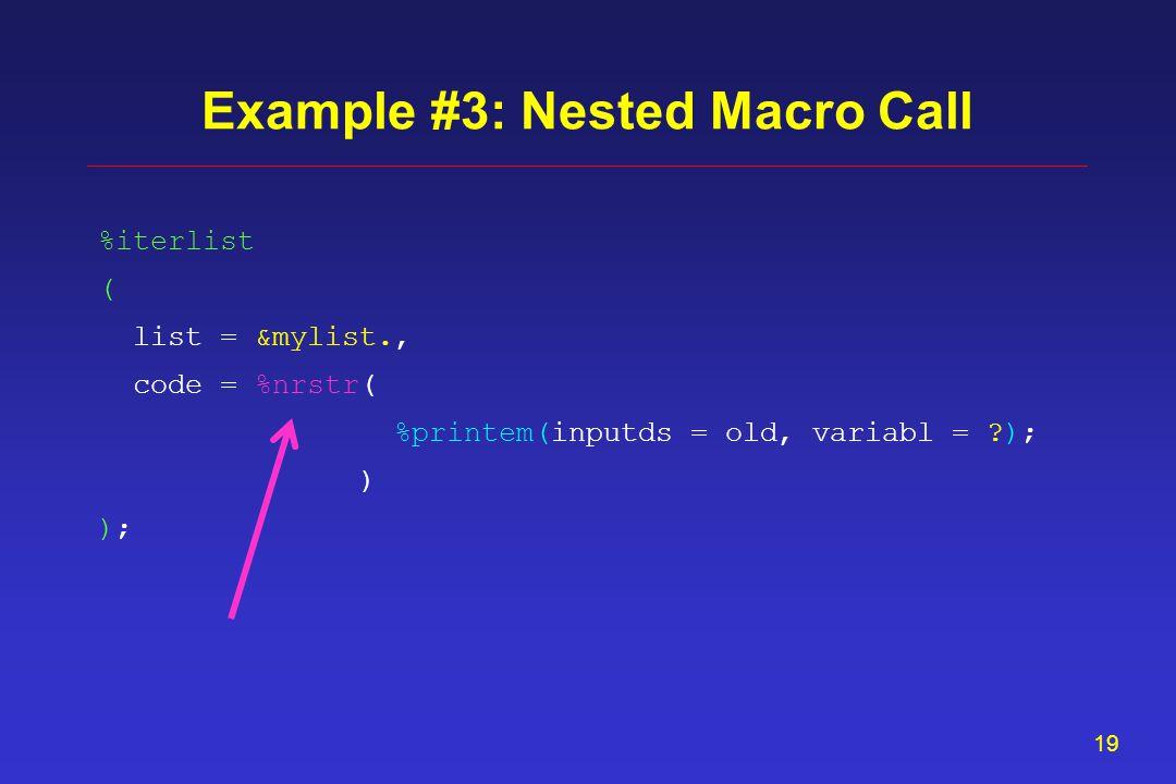 18 %printem(inputds = old, variabl = alfa); %macro printem(inputds =, variabl =); proc print data=&inputds.; var &variabl.