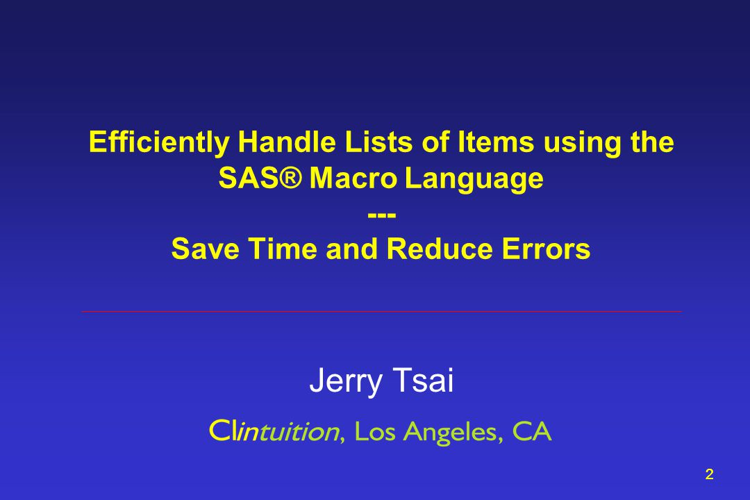 1 Jerry Tsai Jerry.Tsai@clintuition.com This presentation and code available at: clintuition.com/pubs/