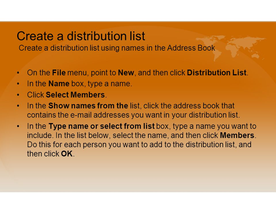 Create a distribution list Create a distribution list using names in the Address Book On the File menu, point to New, and then click Distribution List