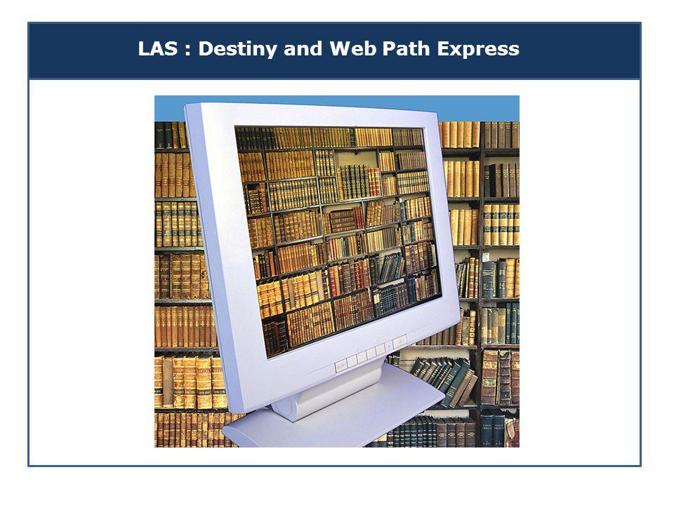 LAS : Destiny and Web Path Express