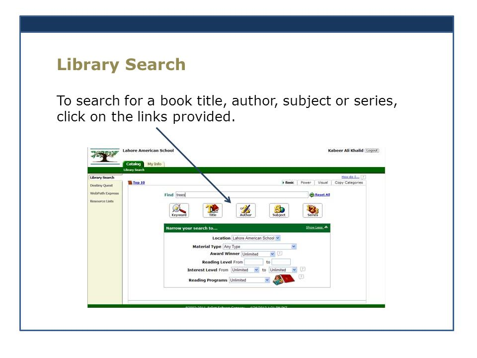 Library Search To search for a book title, author, subject or series, click on the links provided.