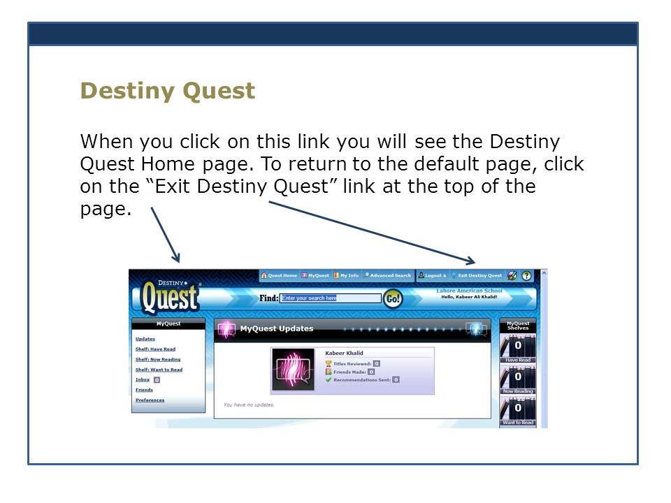 Destiny Quest When you click on this link you will see the Destiny Quest Home page.