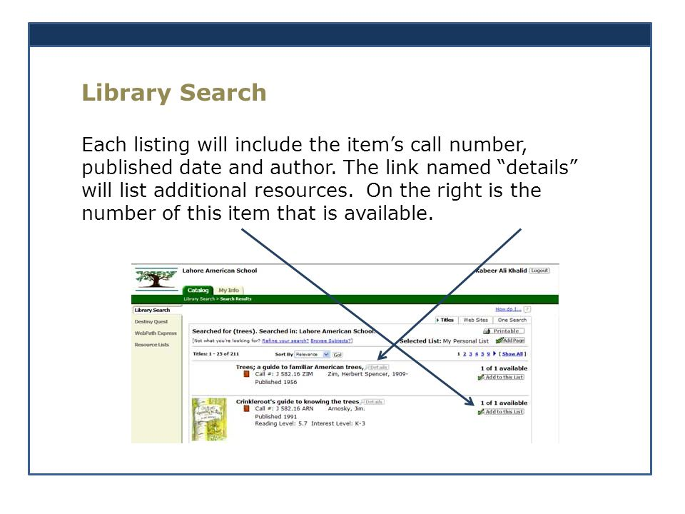 Library Search Each listing will include the items call number, published date and author.