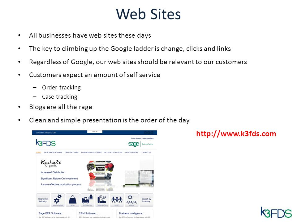 Web Sites All businesses have web sites these days The key to climbing up the Google ladder is change, clicks and links Regardless of Google, our web