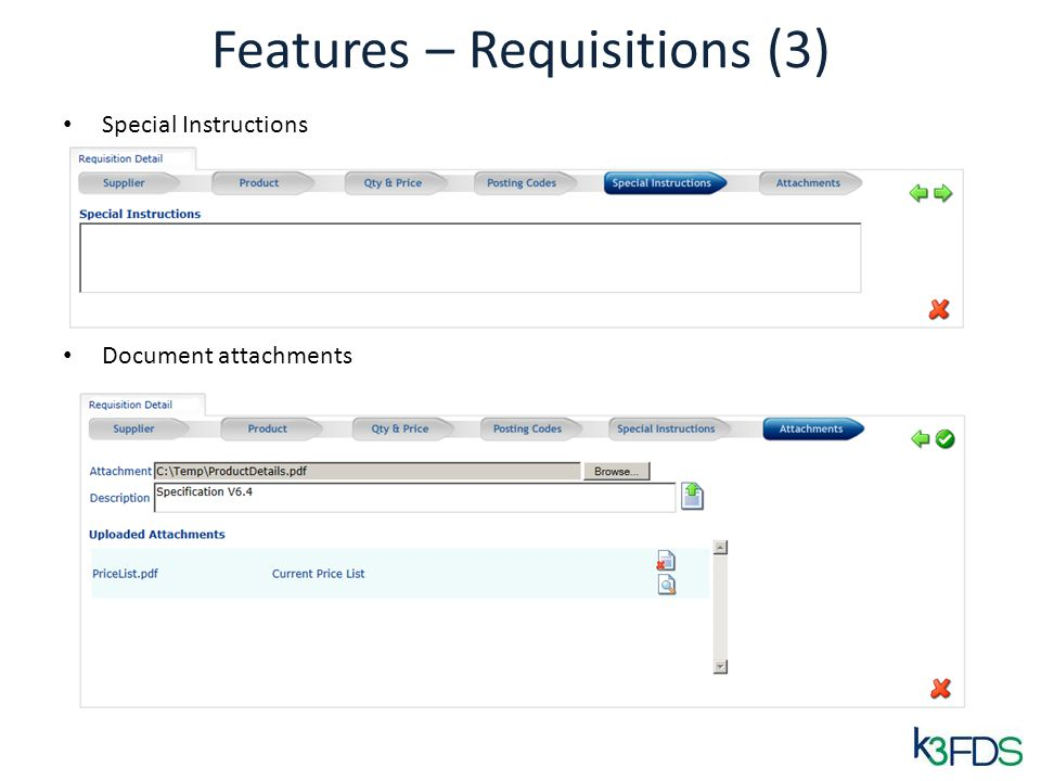 Features – Requisitions (3) Special Instructions Document attachments