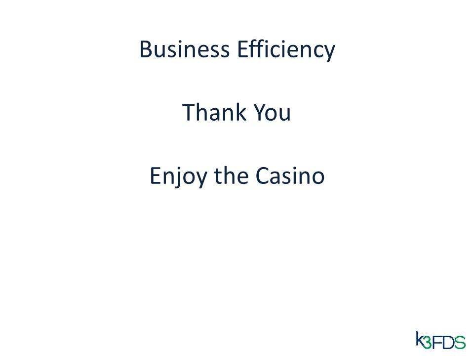 Business Efficiency Thank You Enjoy the Casino