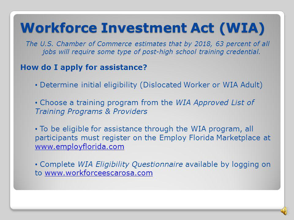 Workforce Investment Act (WIA) The U.S.
