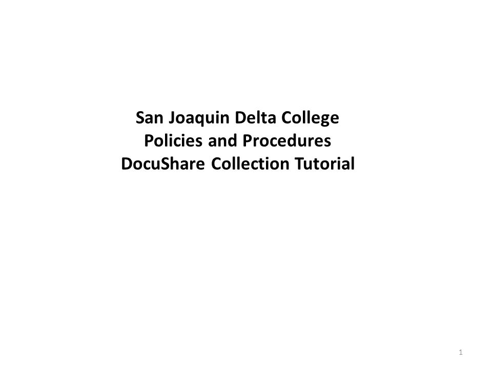San Joaquin Delta College Policies and Procedures DocuShare Collection Tutorial 1